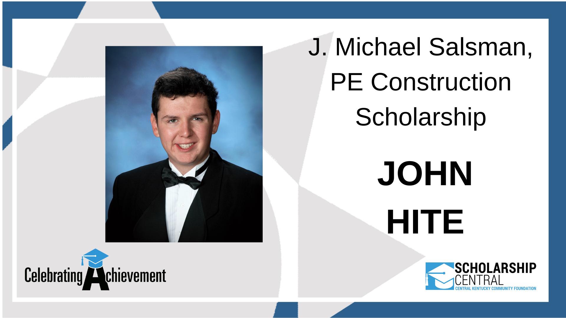 J Michael Salsman PE Contruction Scholarship Winner