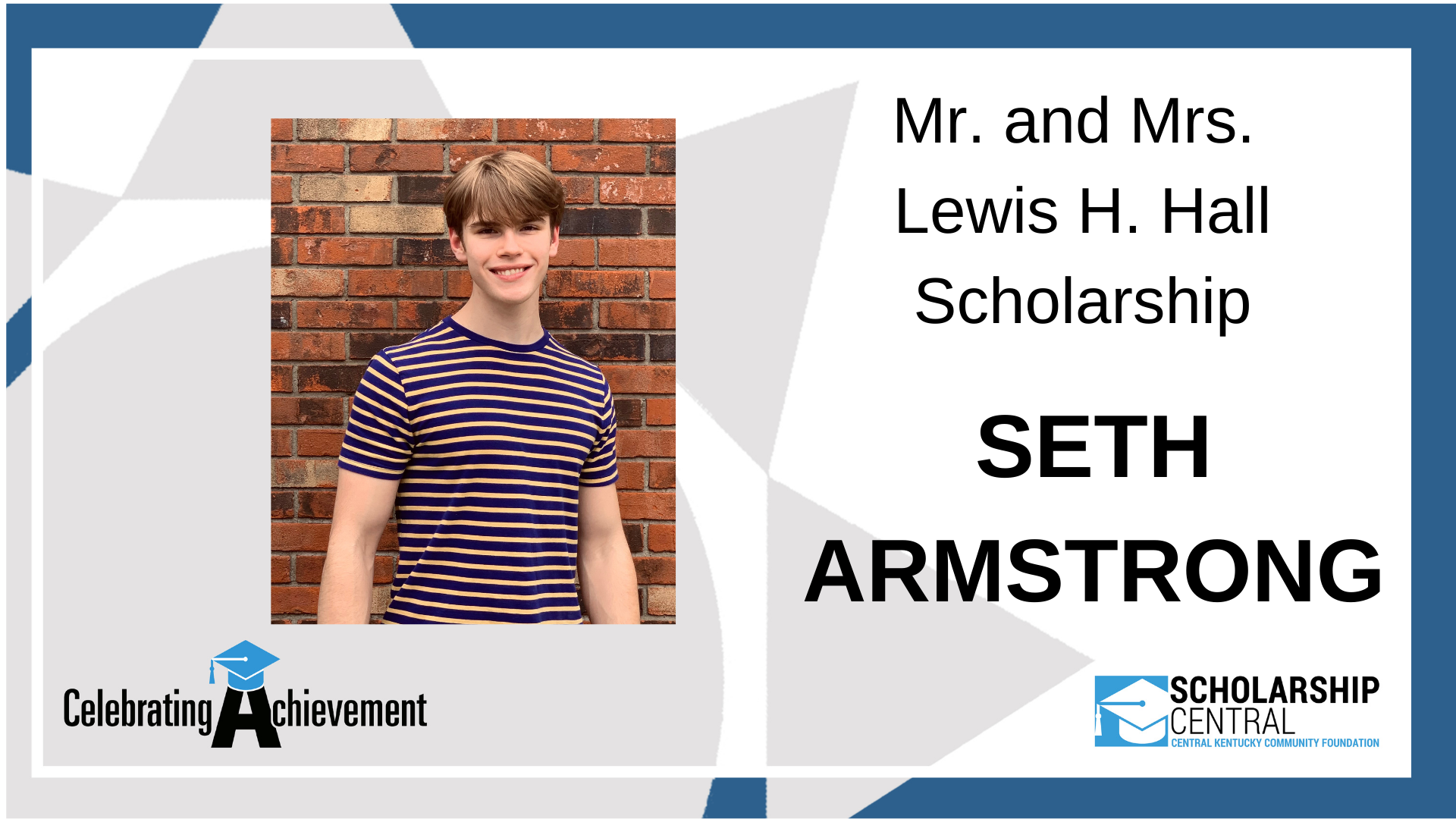 Mr and Mrs Lewis H Hall Scholarship Winner